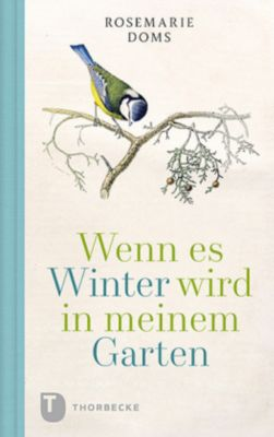Wenn es Winter wird in meinem Garten - Rosemarie Doms  