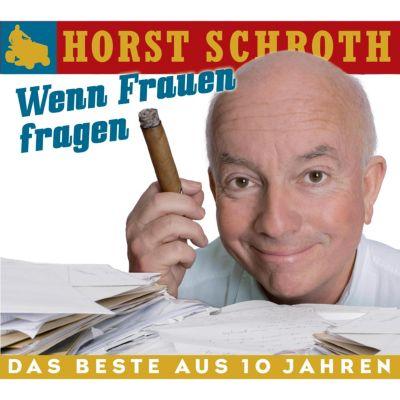 Wenn Frauen fragen, Horst Schroth