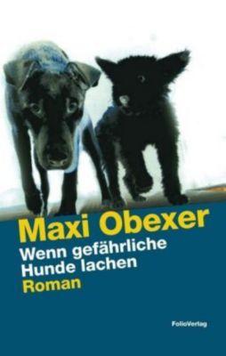 Wenn gefährliche Hunde lachen, Maxi Obexer