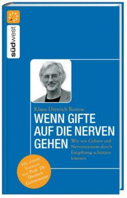 Wenn Gifte auf die Nerven gehen - Klaus-Dietrich Runow |