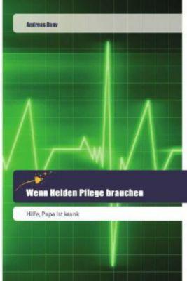 Wenn Helden Pflege brauchen - Andreas Dany pdf epub