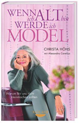 Wenn ich alt bin, werde ich Model, Christa Höhs, Alexandra Cavelius