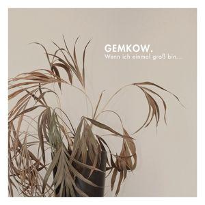 Wenn Ich Einmal Groß Bin..., Gemkow