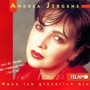 Wenn Ich Glücklich Bin, Andrea Jürgens