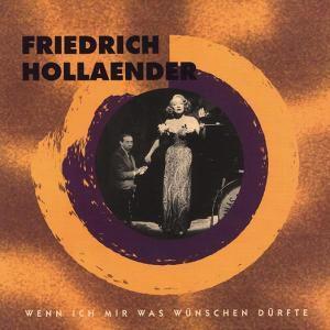 Wenn Ich Mir Was Wünschen Dürfte, Friedrich Hollaender