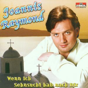 Wenn ich Sehnsucht hab' nach dir, Joannis Raymond