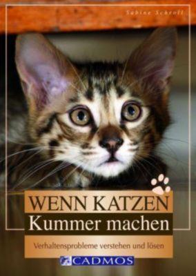 Wenn Katzen Kummer machen, Sabine Schroll