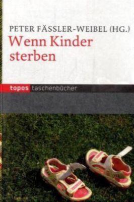 Wenn Kinder sterben, Peter Fässler-Weibel