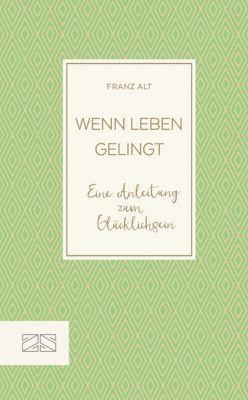 Wenn Leben gelingt, Franz Alt