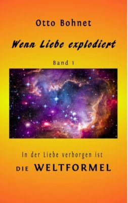 Wenn Liebe explodiert, Band 1, Otto Bohnet