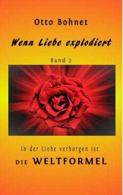 Wenn Liebe explodiert - Band 2, Otto Bohnet