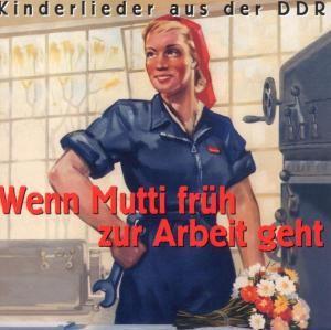 Wenn Mutti früh zur Arbeit geht (Kinderlieder aus der DDR), Diverse Interpreten