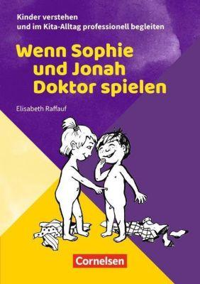 Wenn Sophie und Jonah Doktor spielen - Elisabeth Raffauf |