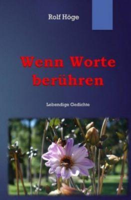 Wenn Worte berühren - Rolf Höge pdf epub