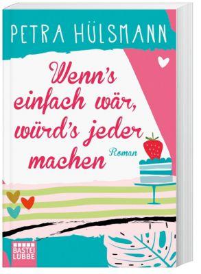 Wenn's einfach wär, würd's jeder machen, Petra Hülsmann