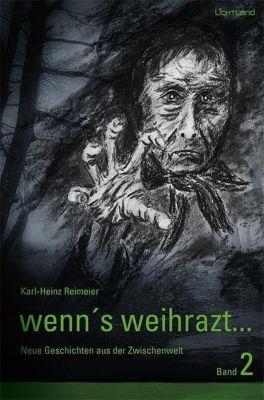 Wenn's weihrazt - Karl-Heinz Reimeier  
