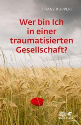 Wer bin ich in einer traumatisierten Gesellschaft?, Franz Ruppert