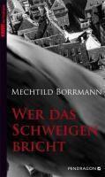 Wer das Schweigen bricht, Mechtild Borrmann