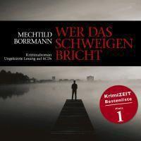 Wer das Schweigen bricht, 6 Audio-CDs, Mechtild Borrmann