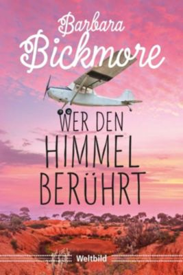 Wer den Himmel berührt, Barbara Bickmore
