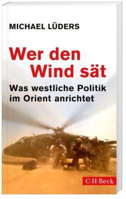 Wer den Wind sät - Michael Lüders |
