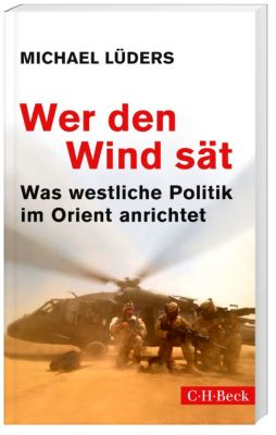 Wer den Wind sät, Michael Lüders