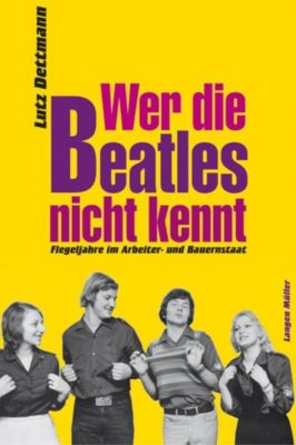 Wer die Beatles nicht kennt - Lutz Dettmann |