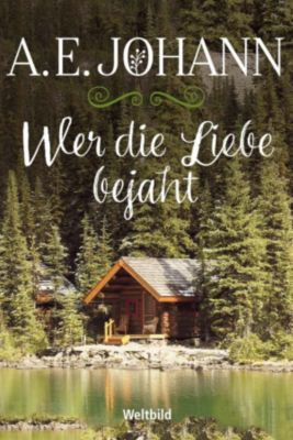 Wer die Liebe bejaht, A. E. Johann