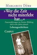 'Wer die Zeit nicht miterlebt hat...': Bd.1 Wer die Zeit nicht miterlebt hat..., Margarete Dörr