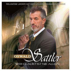 Wer glaubt ist nie allein, Oswald Sattler