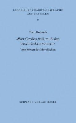 Wer Großes will, muß sich beschränken können, Theo Kobusch