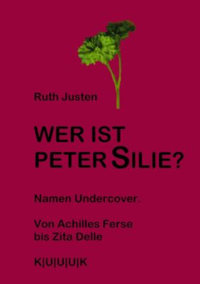 Wer ist Peter Silie?, Ruth Justen