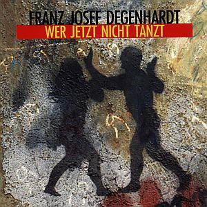 Wer Jetzt Nicht Tanzt, Franz Josef Degenhardt