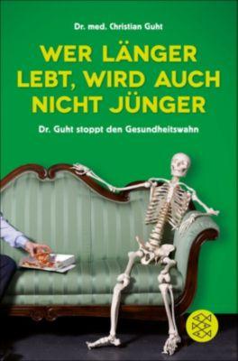 Wer länger lebt, wird auch nicht jünger, Christian Guht