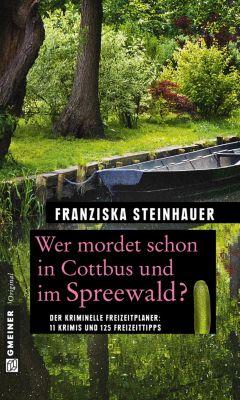 Wer mordet schon in Cottbus und im Spreewald?, Franziska Steinhauer
