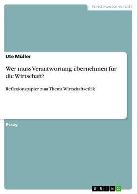 Wer muss Verantwortung übernehmen für die Wirtschaft?, Ute Müller