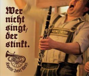 Wer Nicht Singt,Der Stinkt., Kapelle Josef Menzl