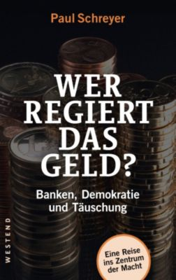 Wer regiert das Geld?, Paul Schreyer