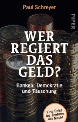 Wer regiert das Geld? - Paul Schreyer |