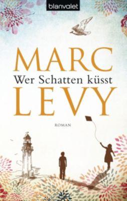 Wer Schatten küsst, Marc Levy