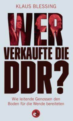 Wer verkaufte die DDR? - Klaus Blessing |