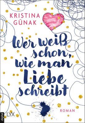 Wer weiß schon, wie man Liebe schreibt, Kristina Günak