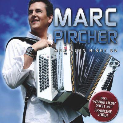 Wer wenn nicht du, Marc Pircher