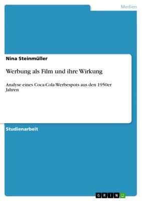 Werbung als Film und ihre Wirkung, Nina Steinmüller