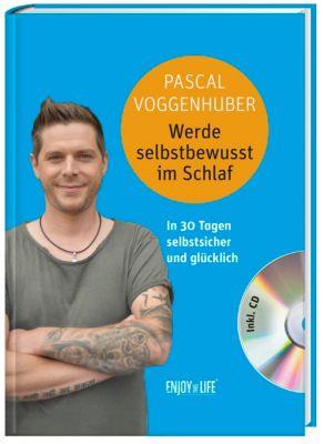 Werde selbstbewusst im Schlaf, m. Audio-CD, Pascal Voggenhuber