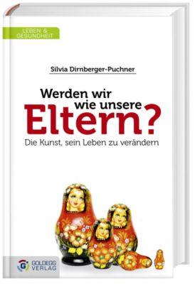 Werden wir wie unsere Eltern?, Silvia Dirnberger-Puchner