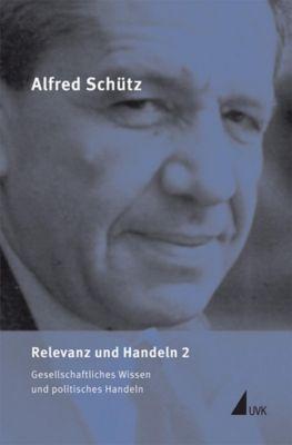 Werkausgabe (ASW): Bd.6/2 Relevanz und Handeln, Alfred Schütz