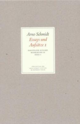 Werke, Bargfelder Ausgabe, Werkgr.3: Bd.3 Essays und Aufsätze - Arno Schmidt |