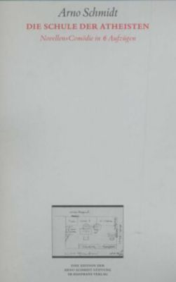 Werke, Bargfelder Ausgabe, Werkgr.4, Studienausgabe: Bd.2 Die Schule der Atheisten - Arno Schmidt  