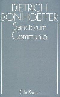 Werke: Bd.1 Sanctorum Communio, Dietrich Bonhoeffer